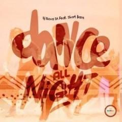 DJ Nova SA - Dance All Night Ft. Short Base